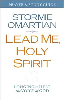 Lead Me, Holy Spirit Prayer and Study Guide: Walking in The Power of His Presence  -     By: Stormie Omartian