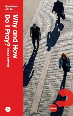 Why and How Do I Pray? - eBook  -     By: Nicky Gumbel