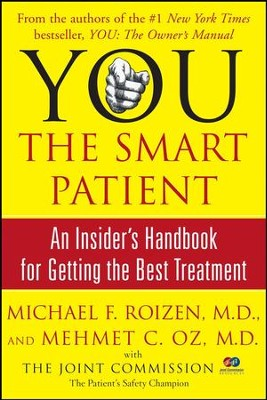 YOU: The Smart Patient: An Insider's Handbook for Getting the Best Treatment - eBook  -     By: Michael F. Roizen, Mehmet C. Oz