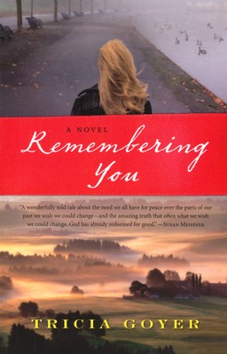 Remembering You  -     By: Tricia Goyer