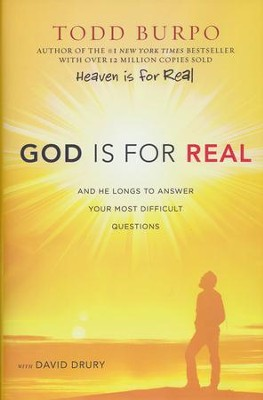 God Is for Real: And He Longs to Answer Your Most Difficult Questions  -     By: Todd Burpo, David Drury
