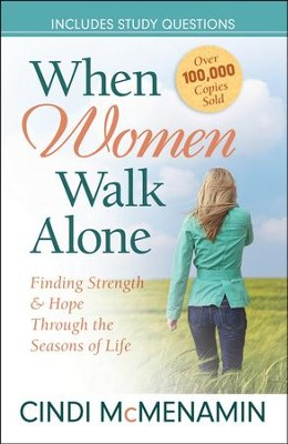 When Women Walk Alone: Finding Strength and Hope Through the Seasons of Life  -     By: Cindi McMenamin