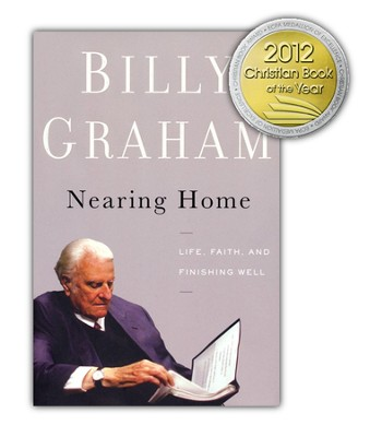 Nearing Home: Life, Faith, and Finishing Well  - Slightly Imperfect  -     By: Billy Graham