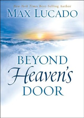 Beyond Heaven's Door (slightly imperfect)   -     By: Max Lucado