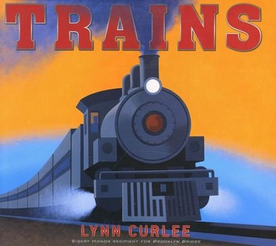 Trains  -     By: Lynn Curlee