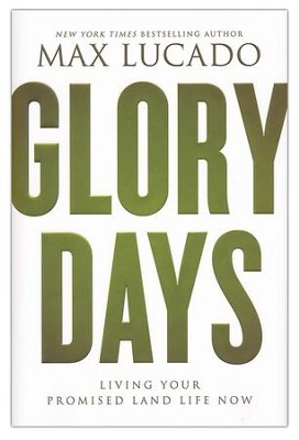 Glory Days, Book - BGD   -     By: Max Lucado