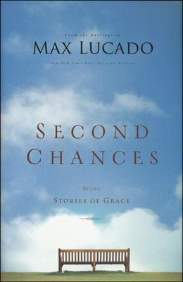 Second Chances  -     By: Max Lucado