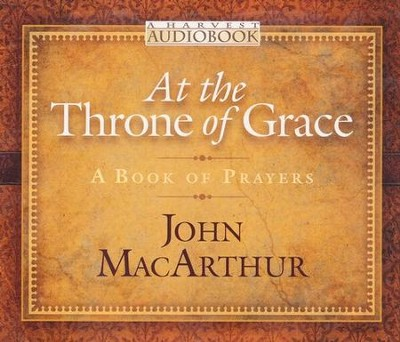 At the Throne of Grace Audiobook  -     By: John MacArthur