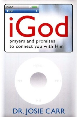 iGod: Prayers and Promises to Connect to You With Him   -     By: Josie Carr