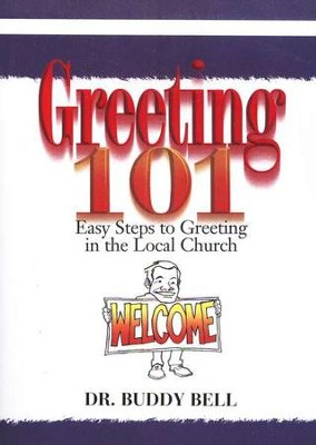 Greeting 101: Easy Steps to Greeting in the Local Church  -     By: Dr. Buddy Bell