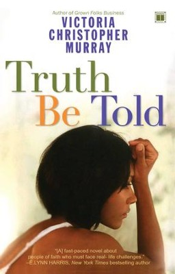 Truth Be Told - eBook  -     By: Victoria Christopher Murray