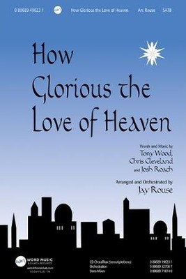 How Glorious The Love of Heaven Music Anthem   -     By: Jay Rouse