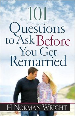 101 Questions to Ask Before You Get Remarried  -     By: H. Norman Wright