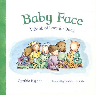 Baby Face: A Book of Love for Baby  -     By: Cynthia Rylant     Illustrated By: Diane Goode