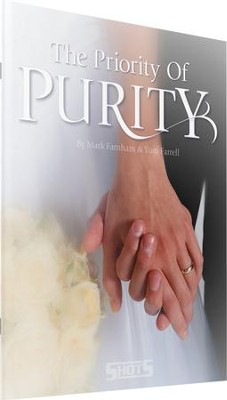 The Priority of Purity: Understanding God's Plan for Pure, Uplifting Relationships  -