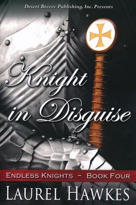 Knight in Disguise #4   -     By: Laurel Hawkes