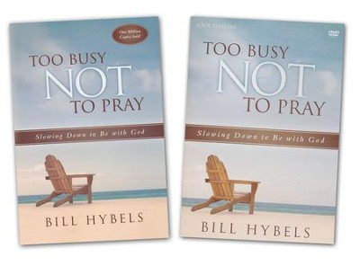 Too Busy Not to Pray, Book & DVD   -     By: Bill Hybels