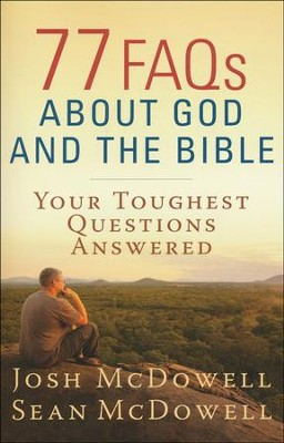 77 FAQs About God and the Bible  -     By: Josh McDowell, Sean McDowell
