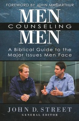 Men Counseling Men: A Biblical Guide to the Major Issues Men Face  -     By: John Street