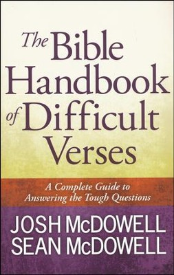 The Bible Handbook of Difficult Verses: A Complete Guide to Answering the Tough Questions  -     By: Josh McDowell, Sean McDowell