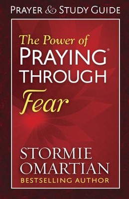 The Power of Praying Through Fear Prayer and Study Guide - eBook  -     By: Stormie Omartian