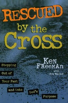 Rescued By the Cross - eBook  -     By: Ken Freeman