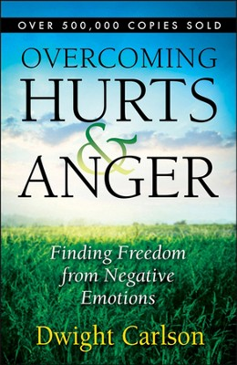 Overcoming Hurts & Anger: Finding Freedom from Negative Emotions  -     By: Dwight Carlson