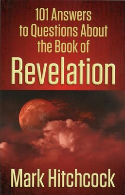 101 Answers to Questions About the Book of Revelation  -     By: Mark Hitchcock