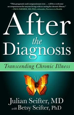 After the Diagnosis: Transcending Chronic Illness - eBook  -     By: Julian Seifter