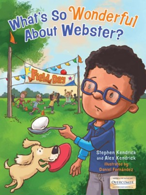 What's So Wonderful About Webster?  -     By: Stephen Kendrick, Alex Kendrick