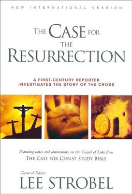 The Case for the Resurrection: A First-Century Reporter Investigates the Story of the Cross  -     By: Lee Strobel