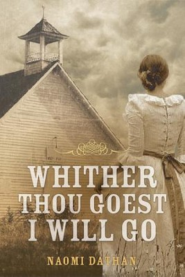 Whither Thou Goest, I Will Go - eBook  -     By: Naomi Dathan