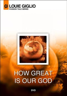 How Great Is Our God DVD   -     By: Louie Giglio