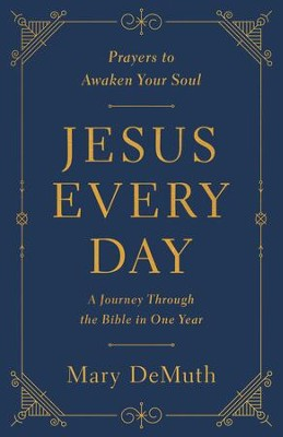 Jesus Every Day: A Journey Through the Bible in One Year - eBook  -     By: Mary E. DeMuth