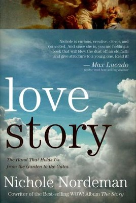 Love Story: The Hand That Holds Us from the Garden to the Gates (slightly imperfect)  -     By: Nichole Nordeman