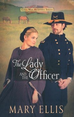 The Lady and the Officer, Civil War Heroines Series #2   -     By: Mary Ellis