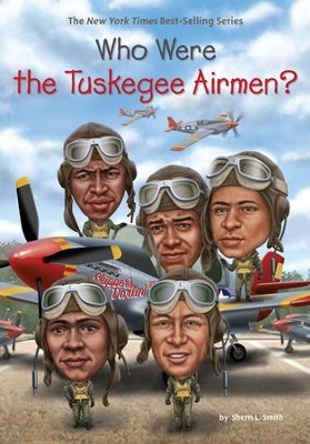 Who Were the Tuskegee Airmen? - eBook  -     By: Sherri L. Smith, Who HQ