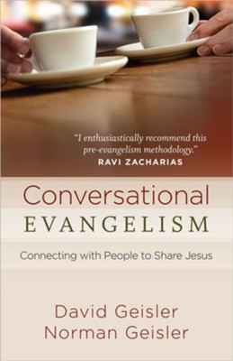 Conversational Evangelism: Connecting with People to Share Jesus  -     By: David Geisler, Norman Geisler