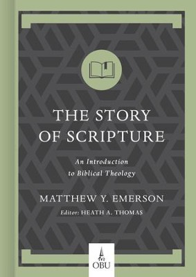 The Story of Scripture: An Introduction to Biblical Theology - eBook  -     Edited By: Matthew Emerson, Heath Thomas     By: Matthew Emerson, Heath Thomas, editors