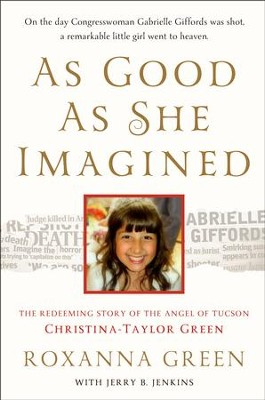 As Good As She Imagined: The Redeeming Story of the   -     By: Roxanna Green, Jerry B. Jenkins