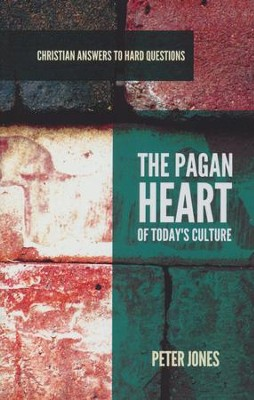 The Pagan Heart of Today's Culture  -     By: Peter Jones