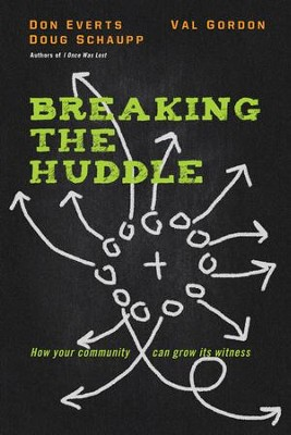 Breaking the Huddle: How Your Community Can Grow Its Witness - eBook  -     By: Don Everts, Doug Schaupp, Val Gordon