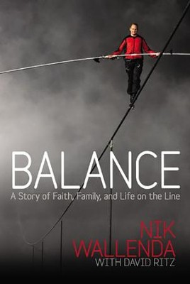 Balance: A Story of Faith, Family, and Life on the Line - unabridged audio book on CD  -     Narrated By: Steve Gibbons     By: Nik Wallenda