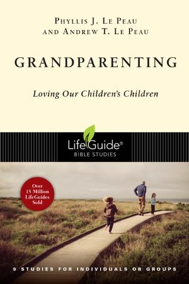 Grandparenting: Loving Our Children's Children - eBook  -     By: Phyllis J. Le Peau, Andrew T. Le Peau