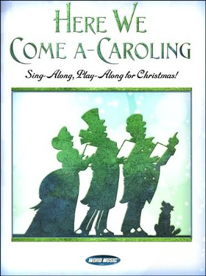 Here We Come A-Caroling!: Sing-Along, Play-Along for Christmas!  -