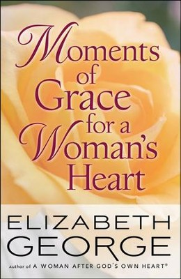 Moments of Grace for a Woman's Heart - Slightly Imperfect  -     By: Elizabeth George