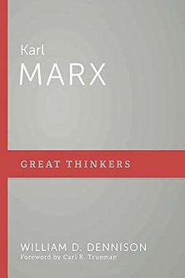 Karl Marx  -     By: William D. Dennison