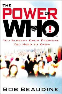 The Power of Who: Finding Your Dream with the 100-40 Strategy  -     By: Bob Beaudine