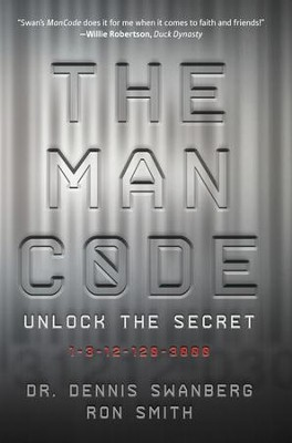 The Man Code: Unlock the Secret  -     By: Dennis Swanberg, Ron Smith