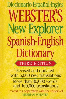 Webster's New Explorer Spanish-English Dictionary, Third Edition  -